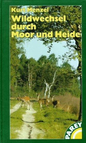 9783826384974: Wildwechsel durch Moor und Heide