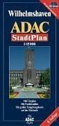 9783826404702: ADAC Stadtplan Wilhelmshaven 1 : 15 000: Mit Cityplan. Mit Radwegen. Mit Postleitzahlen. Mit großer Umgebungskarte