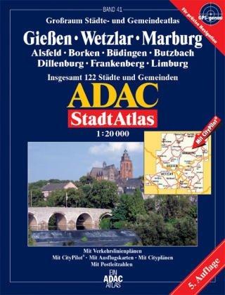 9783826405167: ADAC Stadtatlas Großraum Gießen / Wetzlar / Marburg 1 : 20 000: Alsfeld, Borken, Büdingen, Butzbach, Dillenburg, Frankenberg, Limburg a.d.Lahn; ... 122 Städte und Gemeinden; 1:20000; GPS-genau