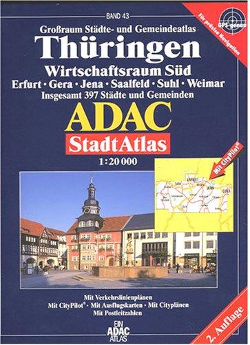 9783826412295: ADAC Stadtatlanten, Wirtschaftsraum Thüringen Süd: Erfurt, Gera, Jena, Saalfeld, Suhl, Weimar. Grossraum Städte- und Gemeindeatlas. Insgesamt 397 Städte und Gemeinden. 1:20000. GPS-genau