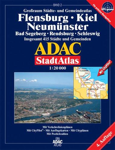 9783826413469: ADAC StadtAtlas Großraum Flensburg / Kiel / Neumünster 1 : 20 000. (Bd. 2): Bad Segeberg, Rendsburg, Schleswig. Grossraum Städte- und Gemeindeatlas. ... 415 Städte und Gemeinden. 1:20000. GPS-genau