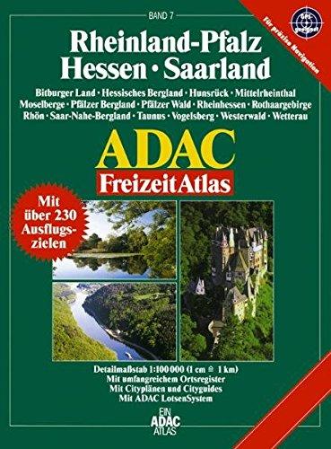 9783826413865: ADAC FreizeitAtlas Hessen, Rheinland-Pfalz, Saarland 1 : 100 000: Deutschland 7. Eifel, Hessisches Bergland, Hunsrück, Odenwald, Pfälzerwald, ... und großem Ortsregister. GPS-geeignet
