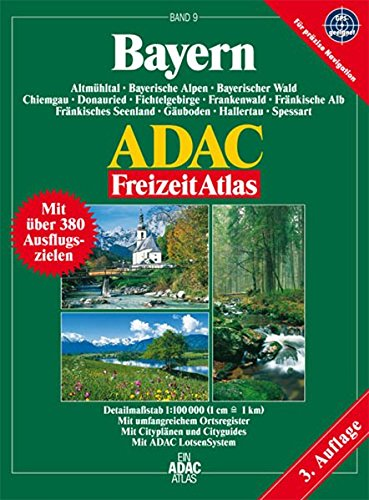 9783826413889: Bayern ADAC FreizeitAtlas 1 : 100 000: Deutschland 9. Altmühltal, Bayerische Alpen, Bayerischer Wald, Chiemgau, Donauried, Fichtelgebirge, ... und großem Ortsregister. GPS-geeignet