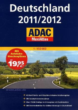 ADAC MaxiAtlas Deutschland 2011/2012: 1 : 150 000 / 45 Durchfahrts- und Citypl?ne inklusive Stra?enregister / mit Autobahnstreckenpl?nen / ?ber 77000 . f?r Elektro-Fahrzeuge in Deutschland