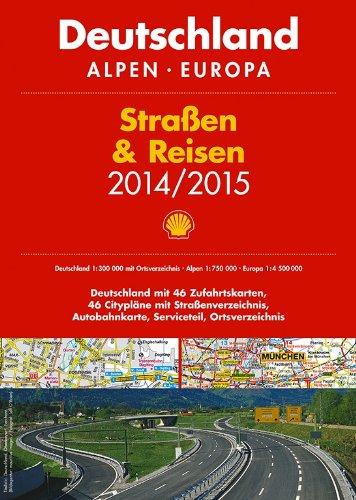 9783826460364: Shell Straßen & Reisen 2014/2015: Deutschland 1:300 000 mit Ortsverzeichnis / Alpen 1:750 000 / Europa 1:4 500 000