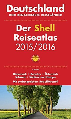 9783826460456: Der Shell Reiseatlas Deutschland, benachbarte Reiseländer 2015/2016 1 : 300 000: Dänemark, Benelux, Österreich, Schweiz, Südtirol und Europa