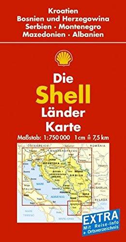 9783826462290: Shell Länderkarte. Kroatien, Bosnien-Herzegowina, Serbien und Montenegro, Mazedonien, Albanien. 1 : 750 000: Mit Ortsverzeichnis und Reiseführer