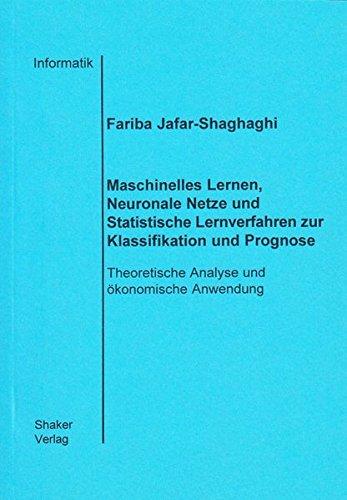 9783826511110: Maschinelles Lernen, Neuronale Netze und Statistische Lernverfahren zur Klassifikation und Prognose: Theoretische Analyse und ökonomische Anwendung