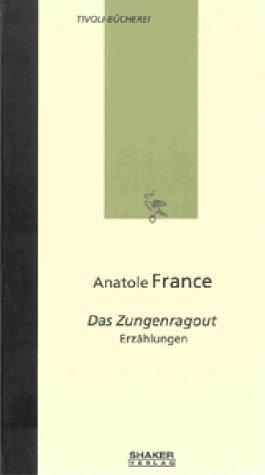Das Zungenragout.: Anatole France