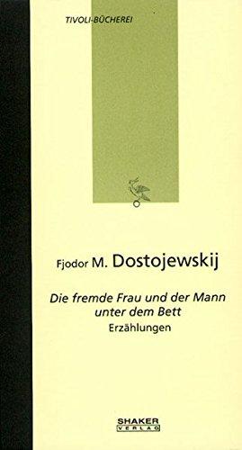 9783826522031: Die fremde Frau und der Mann unter dem Bett: Erzählungen