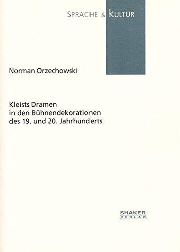 Kleists Dramen in den Bühnendekorationen des 19.: Norman Orzechowski