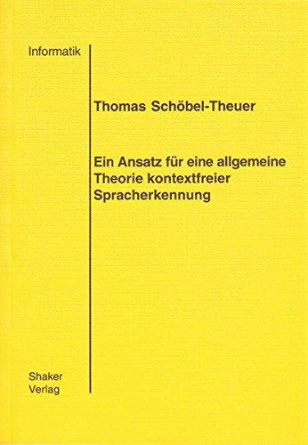 Ein Ansatz für eine allgemeine Theorie kontextfreier Spracherkennung: Thomas Schöbel-Theuer
