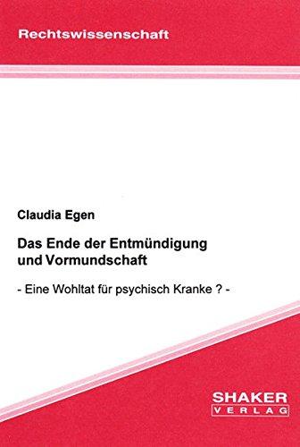 9783826552793: Das Ende der Entmündigung und Vormundschaft: Eine Wohltat für psychisch Kranke
