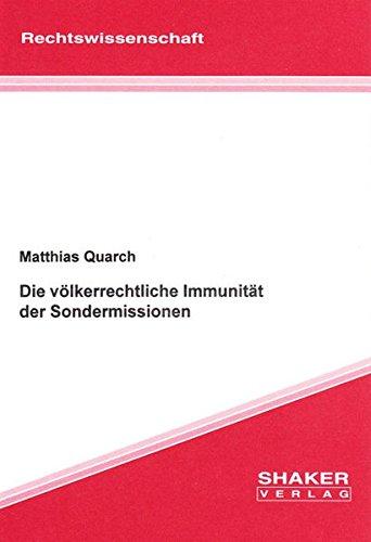 Die völkerrechtliche Immunität der Sondermissionen: Matthias Quarch