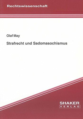 Strafrecht und Sadomasochismus: Olaf May
