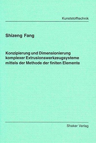 9783826561795: Konzipierung und Dimensionierung komplexer Extrusionswerkzeugsysteme mittels der Methode der finiten Elemente