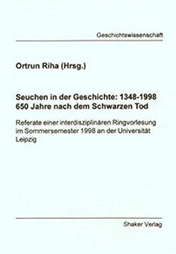 Seuchen in der Geschichte: 1348-1998. 650 Jahre nach dem schwarzen Tod: Ortrun Riha