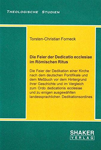 9783826564253: Die Feier der Dedicatio ecclesiae im Römischen Ritus