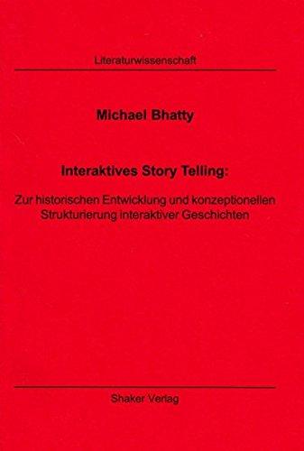 Interaktives Story Telling: Zur historischen Entwicklung und konzeptionellen Strukturierung ...