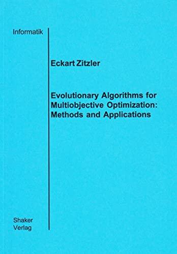 9783826568312: Evolutionary Algorithms for Multiobjective Optimization: Methods and Applications (Berichte Aus Der Informatik)