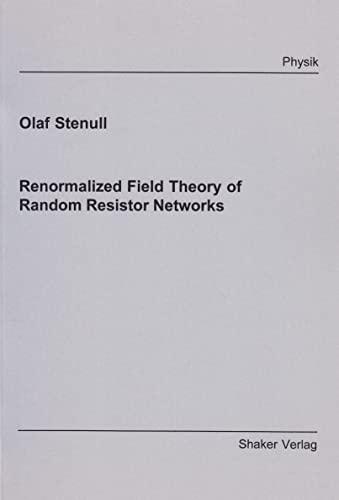 9783826574788: Renormalised Field Theory of Random Resistor Networks (Berichte aus der Physik)