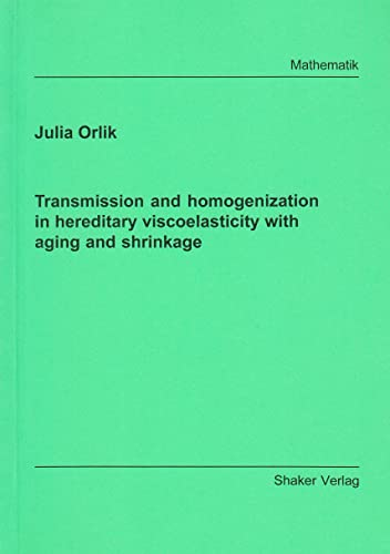 9783826579226: Transmission and Homogenization in Hereditary Viscoelasticity with Aging and Shrinkage (Berichte aus der Mathematik)