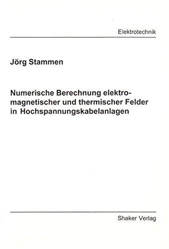 9783826585555: Numerische Berechnung elektromagnetischer und thermischer Felder in Hochspannungskabelanlagen
