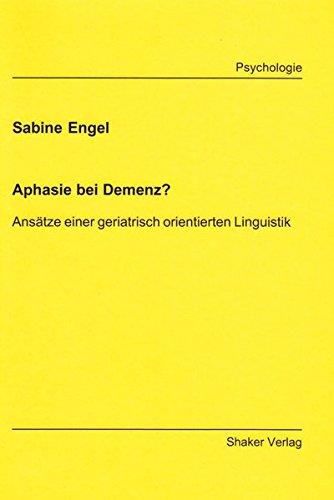 9783826586132: Aphasie bei Demenz?: Ansätze einer geriatrisch orientierten Linguistik