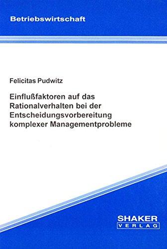 9783826586774: Einflussfaktoren auf das Rationalverhalten bei der Entscheidungsvorbereitung komplexer Managementprobleme