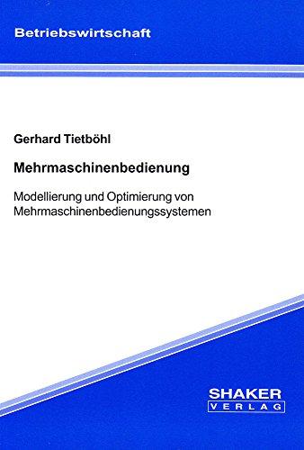 9783826587047: Mehrmaschinenbedienung - Modellierung und Optimierung von Mehrmaschinenbedienungssystemen (Livre en allemand)
