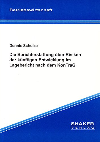 9783826587542: Die Berichterstattung �ber Risiken der k�nftigen Entwicklung im Lagebericht nach dem KonTraG (Livre en allemand)