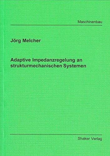9783826588877: Adaptive Impedanzregelung an strukturmechanischen Systemen