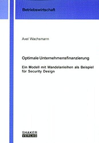 9783826594533: Optimale Unternehmensfinanzierung - Ein Modell mit Wandelanleihen als Beispiel für Security Design (Livre en allemand)