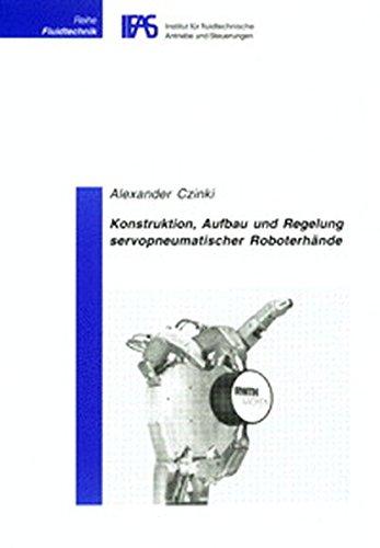 Konstruktion, Aufbau und Regelung servopneumatischer Roboterhände: Alexander Czinki