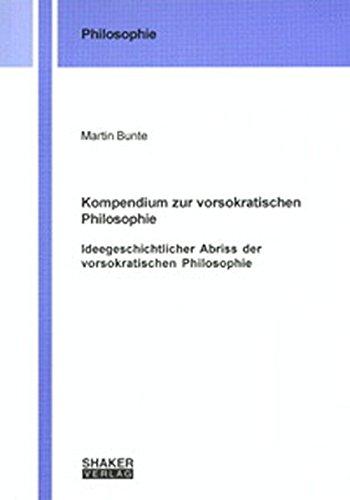 9783826598173: Kompendium zur vorsokratischen Philosophie: Ideegeschichtlicher Abriss der vorsokratischen Philosophie