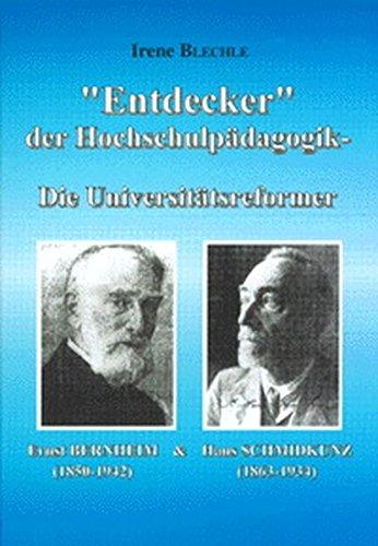 """Entdecker"""" der Hochschulpädagogik die Universitätsreformer Ernst Bernheim (1850-1942..."""