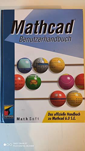 9783826602375: Mathcad Benutzerhandbuch. Das offizielle Handbuch zu Mathcad 6.0 S.E