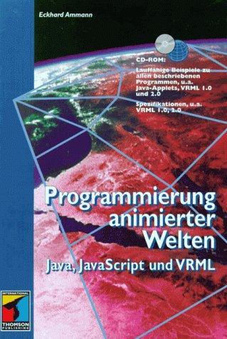 9783826603297: Programmierung animierter Welten. Java, JavaScript und VRML