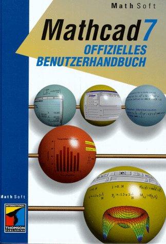 Das offizielle Mathcad 7.0 Benutzerhandbuch