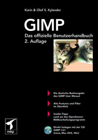 GIMP - Das offizielle Benutzerhandbuch [Gebundene Ausgabe]: Karin Kylander Olof