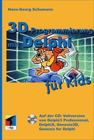 3D - Programmierung mit Delphi für Kids von Hans-Georg Schumann: Hans-Georg Schumann