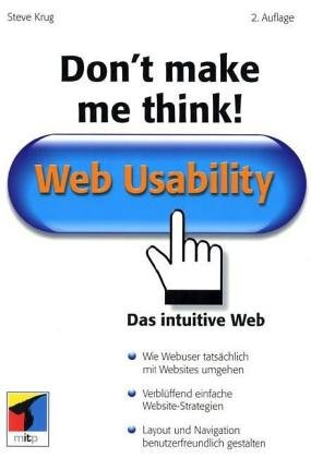 Don't Make Me Think. Was ist Web Usability?. (9783826608902) by Steve Krug