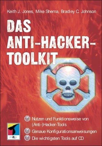 Das Anti-Hacker-Toolkit, m. CD-ROM: Keith J. Jones