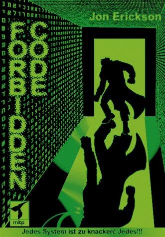 Forbidden Code - Jedes System ist zu knacken! Jedes!!!: Erickson, Jon
