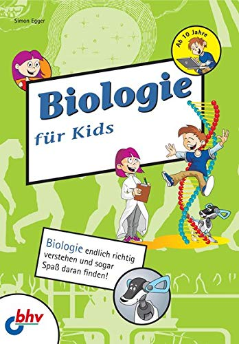 9783826616419: Biologie für Kids: Biologie endlich richtig verstehen und sogar Spaß daran finden!