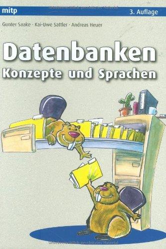 9783826616648: Datenbanken. Konzepte und Sprachen: Der fundierte Einstieg in Datenbanken. Schwerpunkt: Datenbankentwurf und Datenbanksprachen. Inklusive aktuelle Trends: SQL-99, JDBC, OLAP, Textsuche