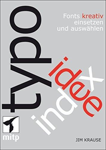 index typo-idee: Fronts kreativ einsetzen und auswählen (382661724X) by Jim Krause