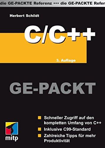 9783826617287: C/C++ GE-PACKT: Schneller Zugriff auf den kompletten Umfang von C++. Inklusive C99 Standard. Zahlreiche Tipps für mehr Produktivität