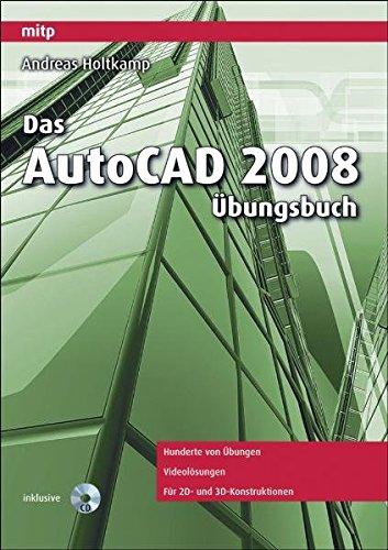 9783826617775: Das AutoCAD 2008 Ãœbungsbuch: Hunderte von Ãœbungen. Videolösungen. Für 2D- und 3D-Konstruktionen