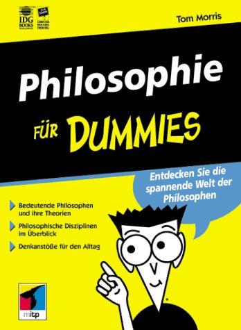 Philosophie für Dummies. Entdecken Sie die spannende Welt der Philosophen (3826628659) by Tom Morris